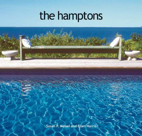 The Hamptons Life Behind Hedges Susan P Meisel Ellen Harris 9780810934313 Books