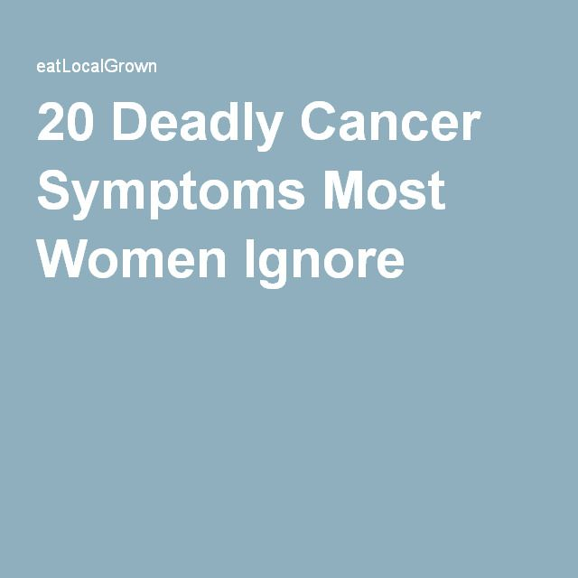 20 Deadly Cancer Symptoms Most Women Ignore