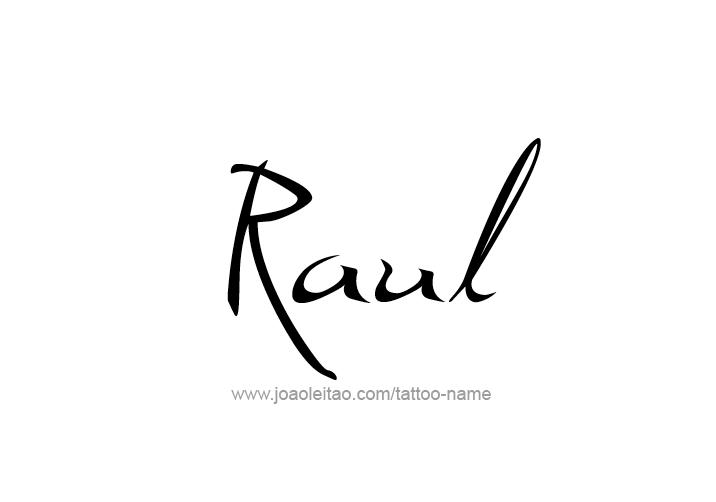 61c2b38d4 Raul Name Tattoo Designs   Things to Wear   Name tattoos, Tattoo ...