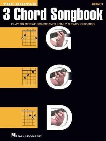 The Guitar Three-Chord Songbook: G-C-D: Play 50 Great Songs With ...