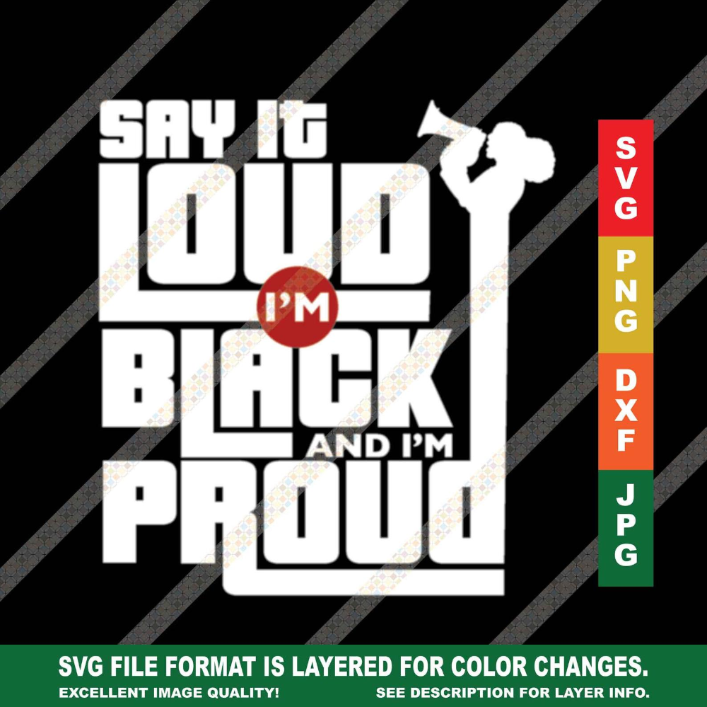 Download Say It Loud Black and Proud Black Quote African American ...