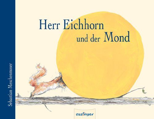 Herr Eichhorn und der Mond von Sebastian Meschenmoser http://www.amazon.de/dp/3480222315/ref=cm_sw_r_pi_dp_m7B.ub1D9PQJC