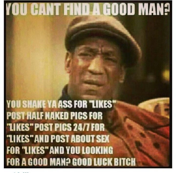 I Can T Find A Good Man
