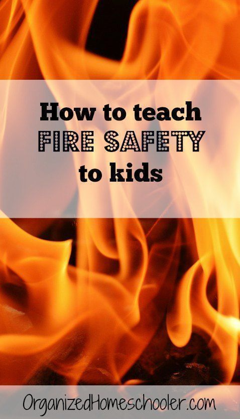 Teaching Fire Safety to Kids ~ The Organized Homeschooler