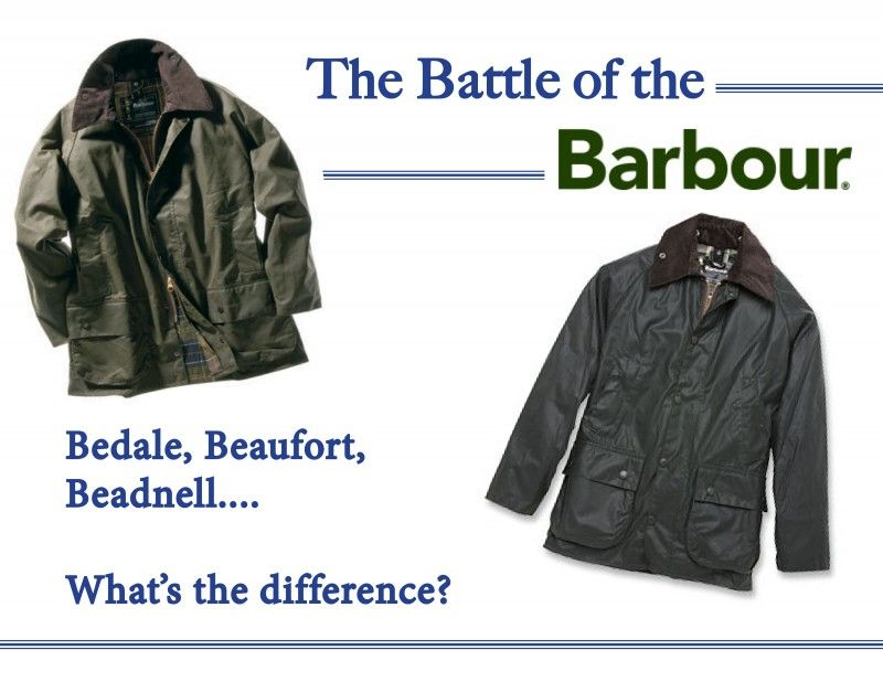 Good post on the difference between the Barbour Bedale, Beaufort and Beadnell coats.
