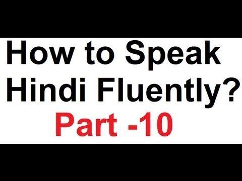 How To Speak Hindi Fluently 10 Hurry Up Hindi Language Learn Hindi Hindi