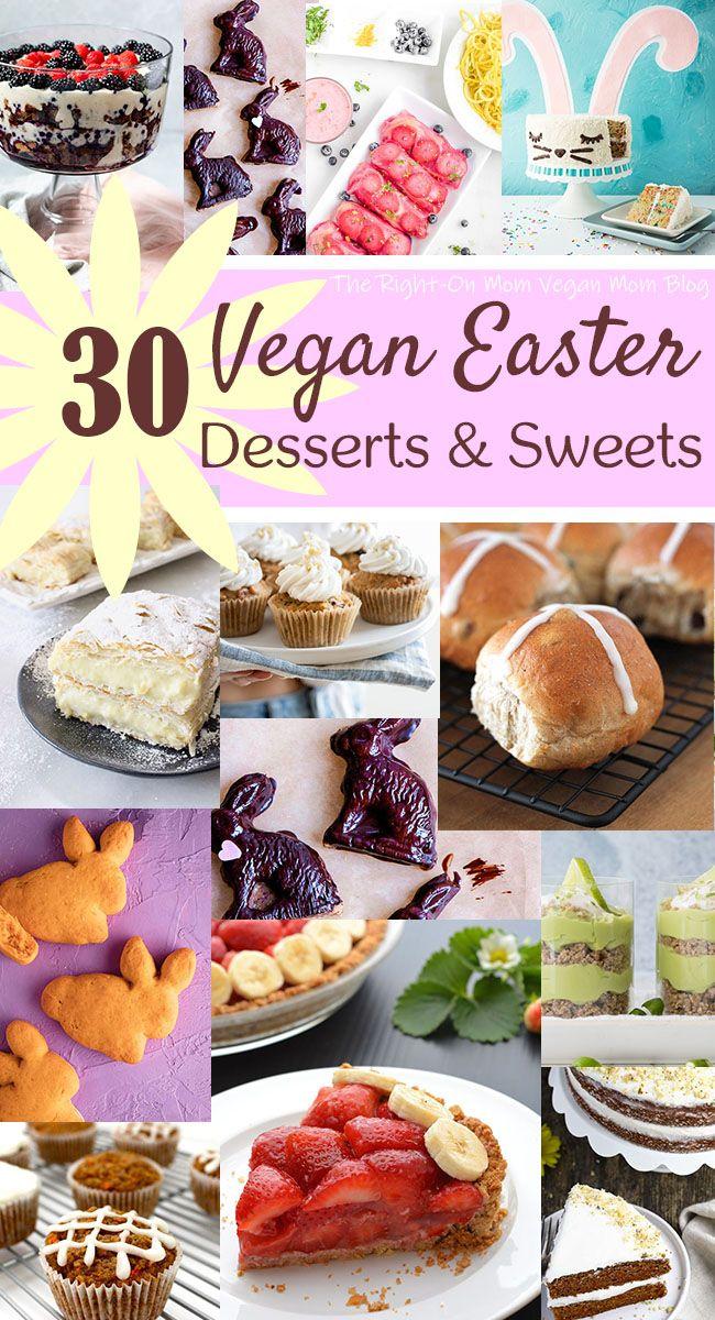 30 Vegan Easter Recipes Desserts And Sweets Vegan Easter Recipes Easter Dessert Vegan Easter Recipes