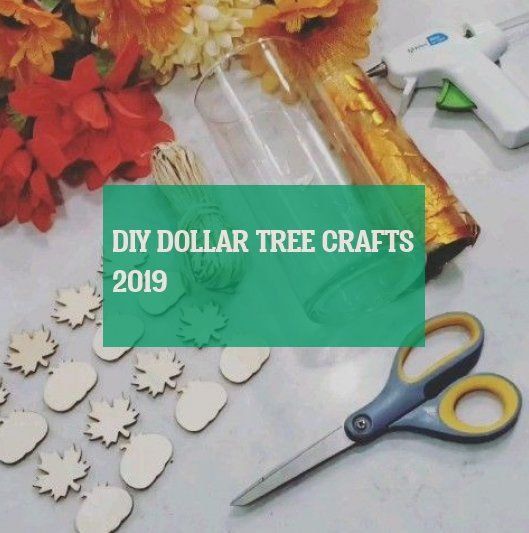 diy dollar tree crafts 2019