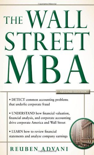 "http://financepins.com/the-wall-street-mba-second-edition/ You don't need an MBA to master corporate finance ""Finally, the book which may put Harvard Business School out of business. A must-read for all professionals who seek strong financial expertise.""—Rick Rickertsen, Managing Partner, Pine Creek Partners; author of Buyout ""Terrific overview of corporate finance and accounting that even the n..."