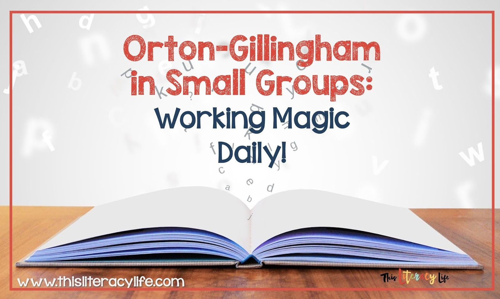 Orton Gillingham In Small Groups Working Magic Daily