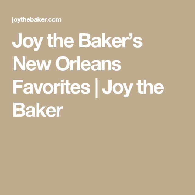 Joy the Baker's New Orleans Favorites | Joy the Baker