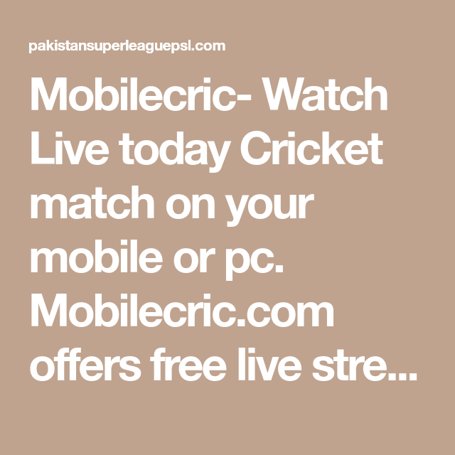 Mobilecric- Watch Live today Cricket match on your mobile or