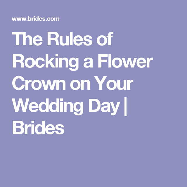 The Rules Of Rocking A Flower Crown On Your Wedding Day