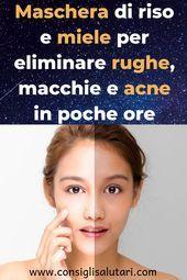 Photo of Maschera di riso e miele per eliminare rughe, macchie e acne…