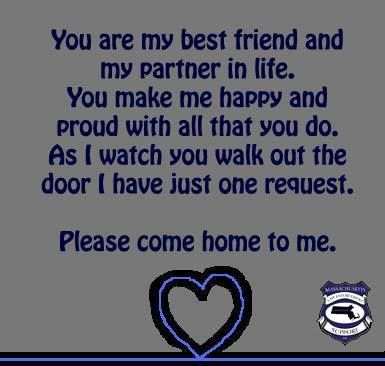 Life With A Police Officer Is Scary Every Day I Pray He Makes It Home Safe I M So Proud Of Who He Police Wife Life Police Officer Wife Police Officer