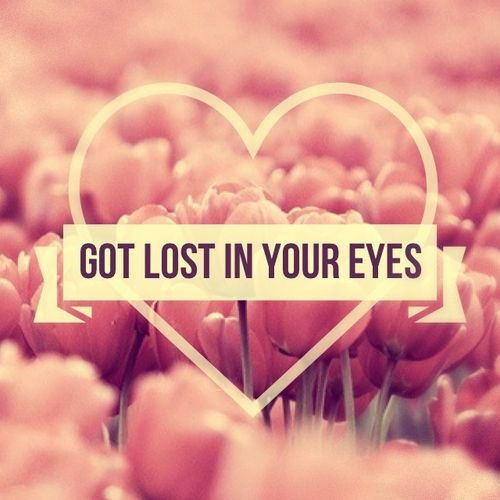 Get Lost In Your Eyes Eyes Quotes Love Romantic Quotes For Him Cute Romantic Quotes