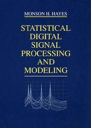 Complete Solution Manual For Statistical Digital Signal Processing And Modeling By Monson H Hayes 978 Digital Signal Processing Signal Processing Digital Word