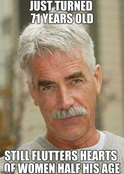 834c91b096d92303c3bea6317c7db865 sam elliot memes pinterest sam elliott, eye candy and sexy men,Sam Elliott Memes