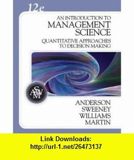 An introduction to management science quantitative approaches to an introduction to management science quantitative approaches to decision making 12th edition david r david andersonpdftutorialscrystal fandeluxe