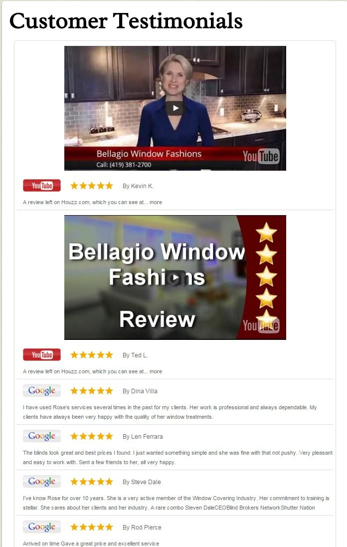 Clients reviews from Google, YouTube and Houzz.com for Bellagio Window Fashions. http://www.toledo-window-treatments-windows-blinds-coverings-drapery.com/blog/testimonials/