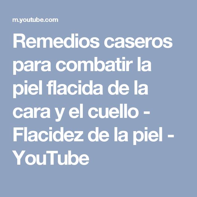Remedios caseros para combatir la piel flacida de la cara y el cuello - Flacidez de la piel - YouTube