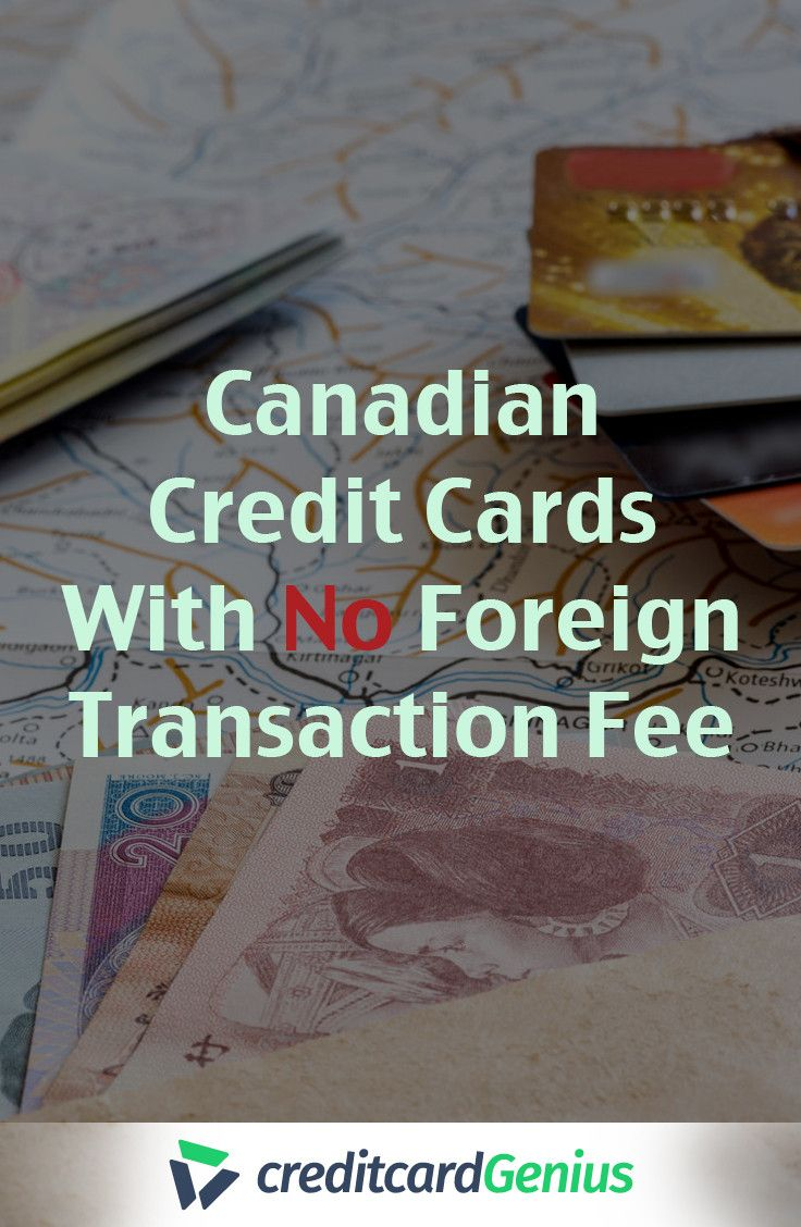 Canadian credit cards with no foreign transaction fee