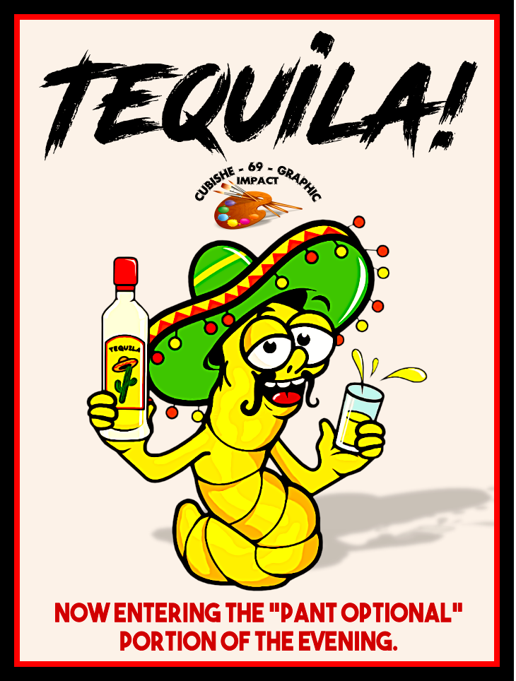 Tequila! Funny signs, Funny happy birthday pictures, Fun