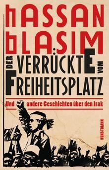 Hasam Blasim: Der Verrückte vom Freiheitsplatz
