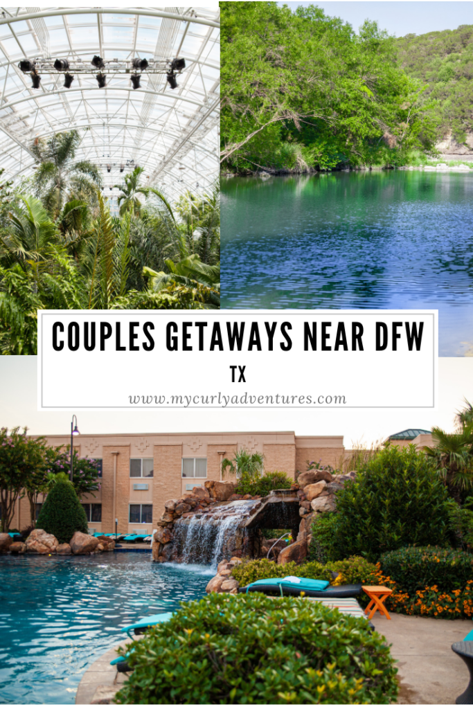 Romantic Weekend Getaways for Couples Near Dallas Fort Worth - My Curly Adventures