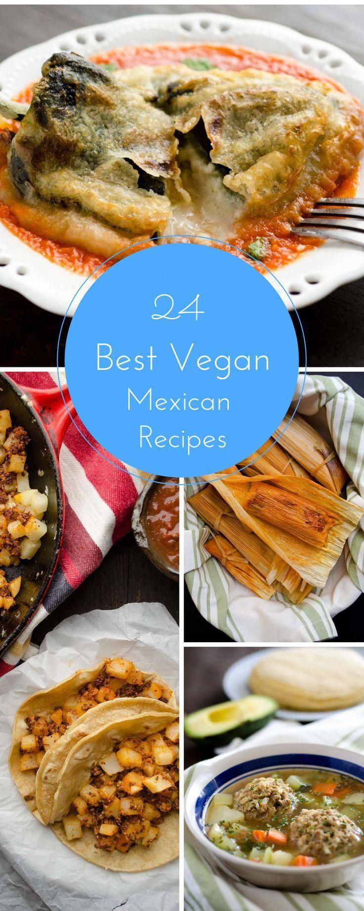 The Best Vegan Mexican Recipes, with healthy options that include everything from tacos, burritos, tamales, and chiles rellenos. All vegan and cruelty free!!