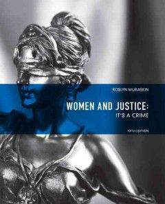At MCC libraries - Women and justice : it's a crime / [edited by] Roslyn Muraskin.