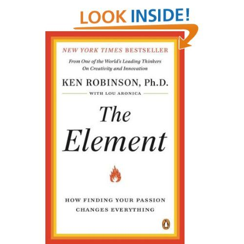 The Element How Finding Your Passion Changes Everything Ken
