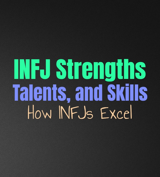 INFJ Strengths, Talents, and Skills: How INFJs Excel - Personality Growth #personalgrowth