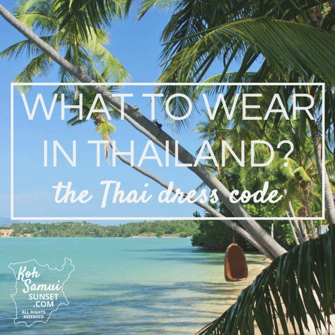 What to Wear in Thailand - hopefully about the same for neighboring countries