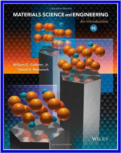 Materials Science And Engineering 9th Edition By William D Callister Pdf Ebook Materials Science And Engineering Materials Engineering Material Science