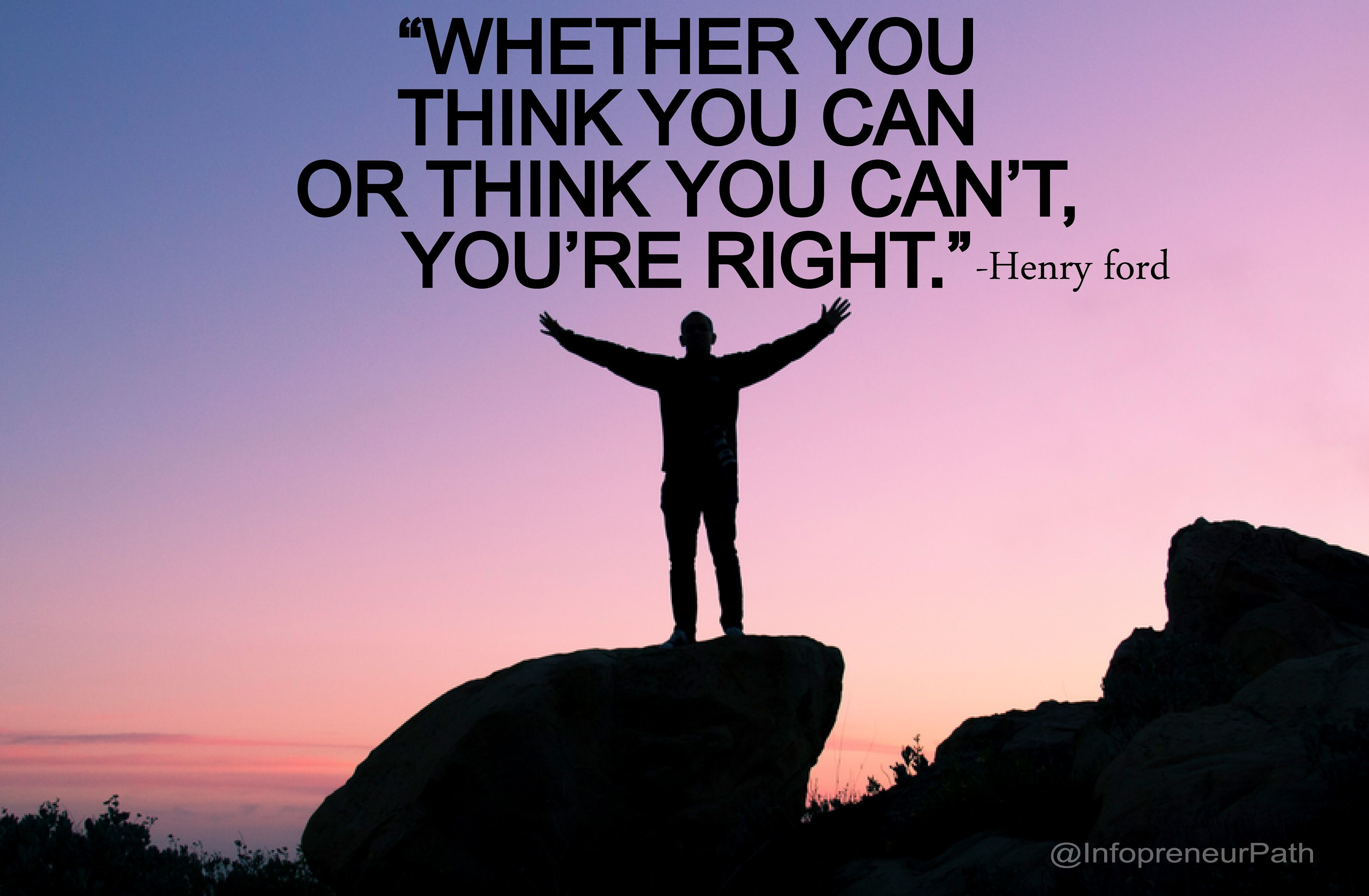 Whether You Think You Can Or Think You Can T Youre Right