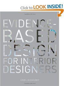 Evidence Based Design For Interior Designers Linda Nussbaumer 9781563677595 Amazon Com Books Interior Designers Design Visual Communication Design