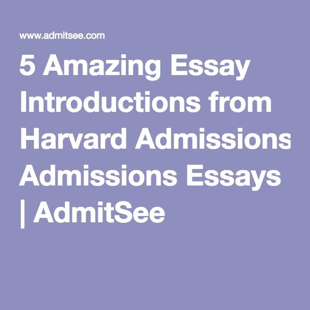 5 Amazing Essay Introductions from Harvard Admissions Essays ... on application template, thesis sample, application resume sample, business proposal sample, research proposal sample, case study sample, preliminary bibliography sample, report sample, reaction paper sample, application architecture sample, college application sample, business budget sample, salary slip sample, letters of recommendation sample, blank check sample, application writing sample, mla bibliography sample, application paper sample,
