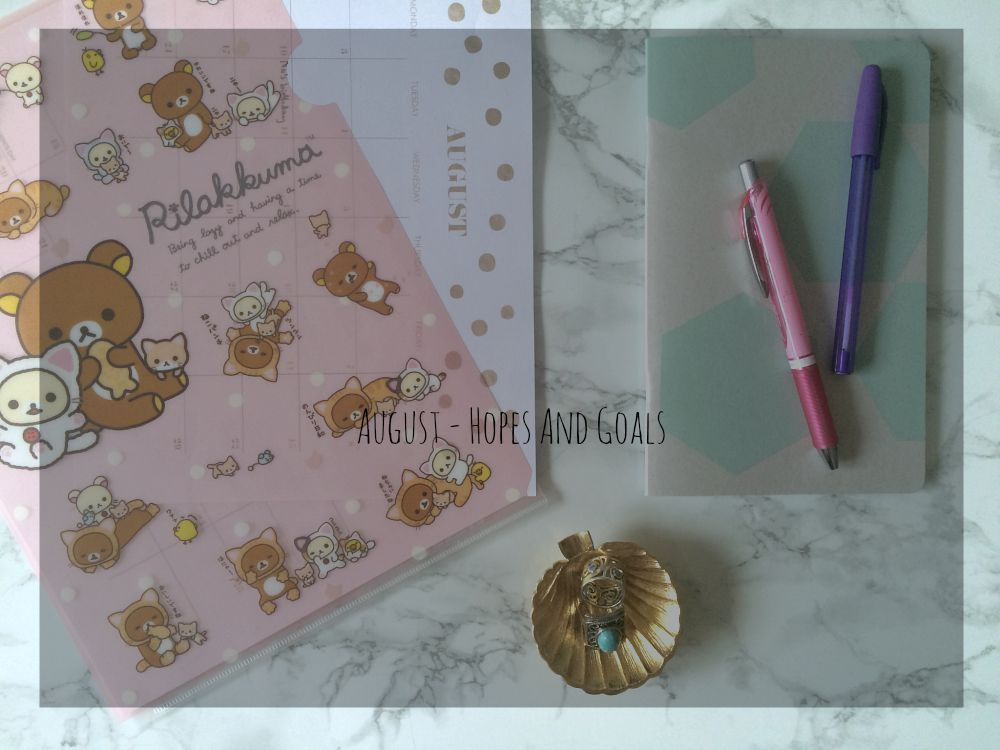 My August Hopes And Goals are up on the blog!