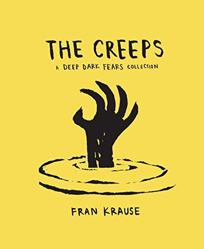 The Creeps: A Deep Dark Fears Collection by Fran Krause