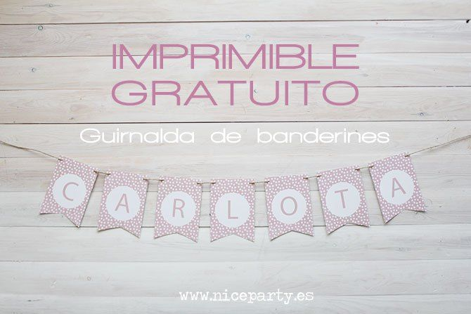 Nice party guirnalda imprimible gratis 3 imprimibles y for Guirnaldas para imprimir