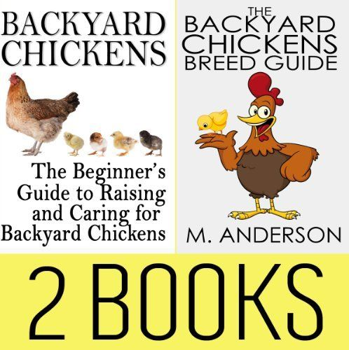 Backyard Chickens Book Package: Beginner's Guide to Raising Backyard  Chickens & The Backyard Chickens Breed Guide (Modern Homesteading 4) by  Rashelle ... - Backyard Chickens Book Package: Beginner's Guide To Raising Backyard