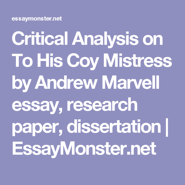 Critical Analysis On To His Coy Mistress By Andrew Marvell Essay