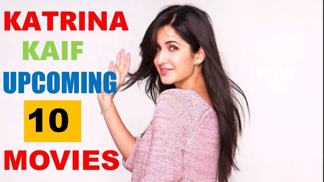 Katrina Kaif Upcoming 10 Movies 2018, 2019 and 2020 With ...