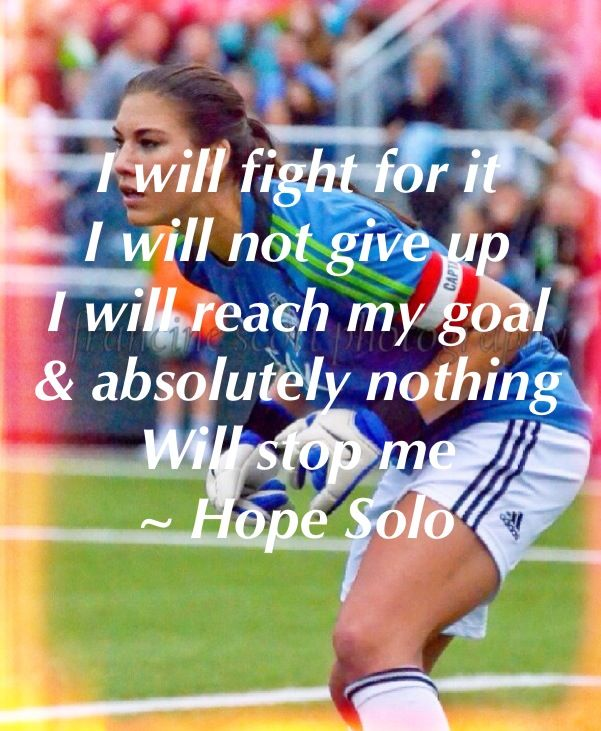 Hope Solo A Woman S Soccer Uniform Was Definitely Part Of Deana S Attire Www Adealwithgodb Soccer Motivation Soccer Soccer Quotes