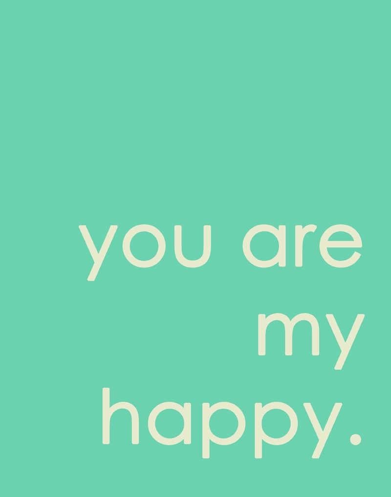 You are my happy You are the reason behind my smile on my face I love you my husband and family