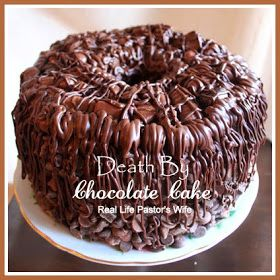 Real Life Pastor's Wife: Death By Chocolate Cake