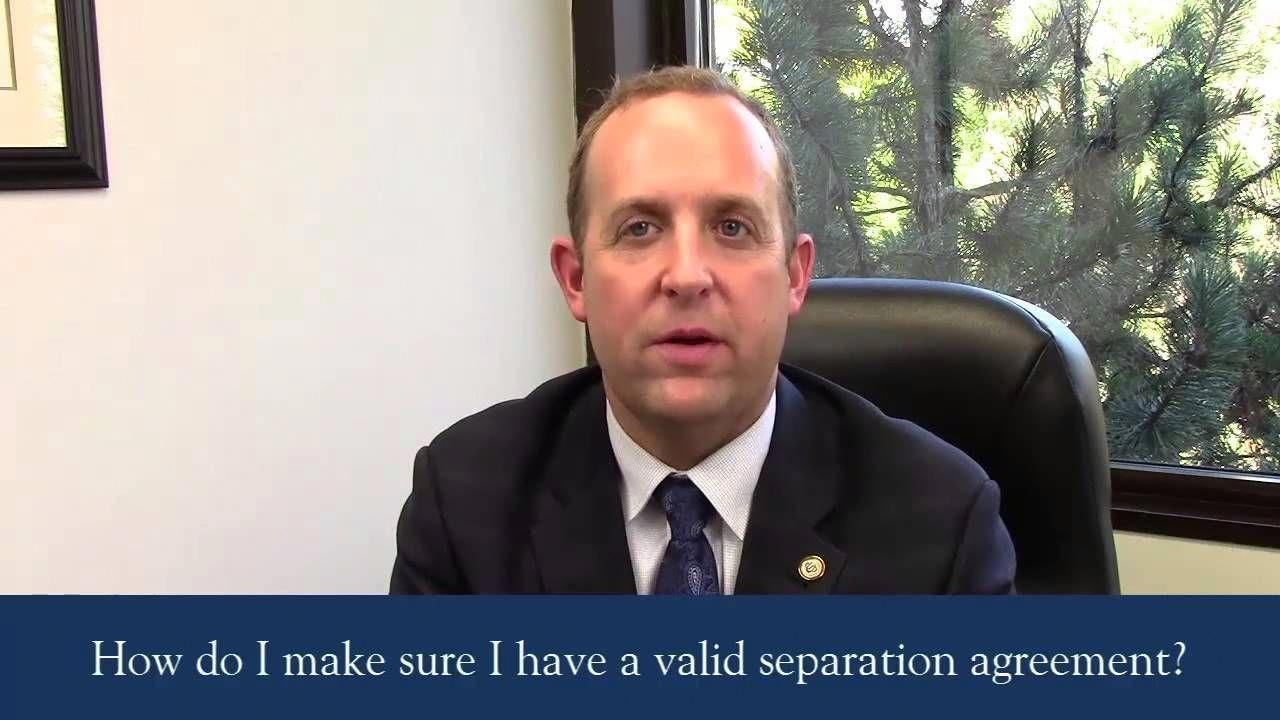 How do I make sure I have a valid separation agreement