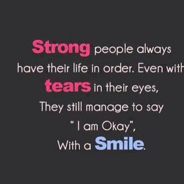 I Know Because I M Strong Even When I M Weak Strong Quotes Smile Quotes Short Inspirational Quotes