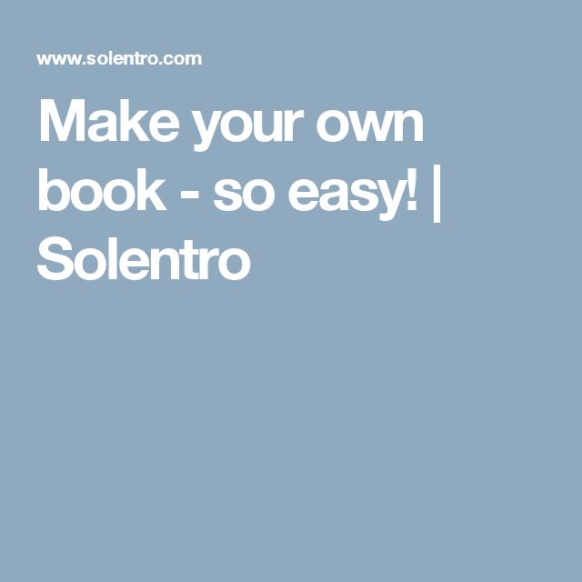 Make your own book - so easy! | Solentro